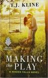Making the Play (Hidden Falls) - T. J. Kline