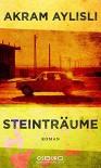 Steinträume: Ein Requiem - Annelore Nitschke, Akram Aylisli