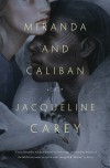 Miranda and Caliban - Jacqueline Carey