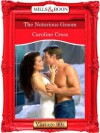 The Notorious Groom (Mills & Boon Vintage Desire) - Caroline Cross