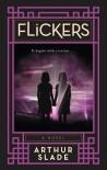 Flickers - Arthur Slade