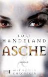 Asche (Die Phoenix Chroniken, #1) - Lori Handeland, Petra Knese