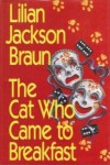 The Cat Who Came to Breakfast  - Lilian Jackson Braun