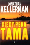 Kiedy pęka tama - Jonathan Kellerman
