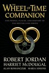 The Wheel of Time Companion - Maria Simons, Alan Romanczuk, Harriet McDougal, Robert Jordan