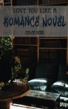 Love You Like a Romance Novel: Volume 2 (Missing Butterfly) by Megan Derr (2014-01-01) - Megan Derr