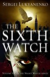 The Sixth Watch - Sergei Lukyanenko
