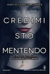 Credimi, sto mentendo (eNewton Narrativa) - Mary Elizabeth Summer