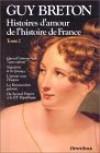 Histoires d'amour de l'Histoire de France (Collection Omnibus), Tome 2 - Guy Breton