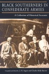 Black Southerners in Confederate Armies: A Collection of Historical Accounts - J.H. Segars, Charles Kelly Barrow