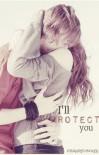 I'll Protect You - orangechicken