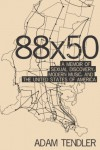88x50: A Memoir of Sexual Discovery, Modern Music and the United States of America - Adam Tendler