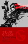 Trylogia Ciągu:. Neuromancer, Graf Zero, Mona Liza Turbo - William Gibson, Piotr W. Cholewa