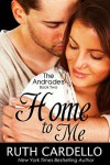 Home to Me - Ruth Cardello