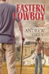 Eastern Cowboy - Andrew  Grey