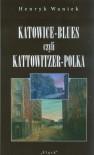 Katowice-Blues czyli Kattowitzer-Polka - Henryk Waniek