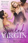 Their Spoiled Virgin (A Twin Brothers MFM Menage Romance) - J.K. Beck