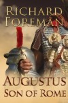 Augustus: Son of Rome - Richard  Foreman