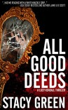 All Good Deeds (A Lucy Kendall Thriller) (Lucy Kendall #1) (The Lucy Kendall Series) - Stacy Green