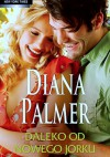 Daleko od Nowego Jorku - Diana Palmer