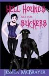 Hell Hounds Are For Suckers - Jessica McBrayer