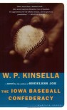 The Iowa Baseball Confederacy - W.P. Kinsella