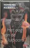 Het oog van de luipaard / druk 1 - Henning Mankell