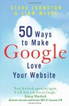 50 Ways to Make Google Love Your Website - Steve Johnston
