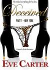 Deceived - Part 1 New York - Eve Carter