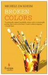 Broken Colors - Michele Zackheim