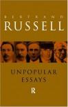 Unpopular Essays - Bertrand Russell, Kirk Willis