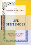 Life Sentences: Literary Judgments and Accounts -