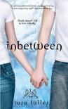 Inbetween (Kissed by Death, #1) - Tara A. Fuller