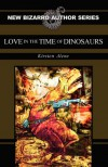 Love in the Time of Dinosaurs - Kirsten Alene