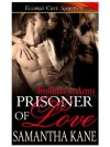 Prisoner of Love  - Samantha Kane
