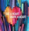 See a Heart, Share a Heart - Eric Telchin