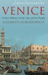 A Brief History of Venice - Elizabeth Horodowich