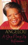 A Song Flung Up To Heaven - Maya Angelou