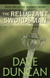 The Reluctant Swordsman  - Dave Duncan