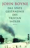 Das späte Geständnis des Tristan Sadler: Roman - John Boyne