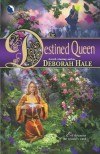 The Destined Queen - Deborah Hale