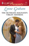 The Ruthless Magnate's Virgin Mistress - Lynne Graham