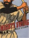 The Golem's Mighty Swing - James Sturm