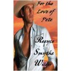 For The Love Of  Pete - Reeyce Smythe Wilder