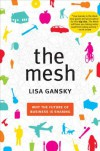 The Mesh: Why the Future of Business Is Sharing - Lisa Gansky