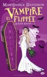 Vampire et Flippée (Queen Betsy, #6) - MaryJanice Davidson