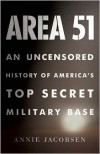 Area 51: An Uncensored History of America's Top Secret Military Base -