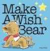 Make a Wish Bear - Greg E. Foley
