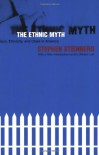 The Ethnic Myth: Race, Ethnicity, And Class In America - Stephen Steinberg