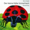 Der Kleine Kafer Immerfrech / The Very Grouchy Ladybug - Eric Carle